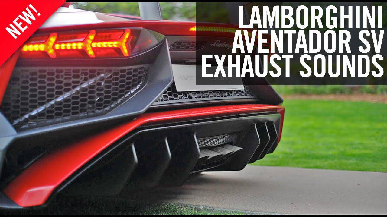 2016 Lamborghini Aventador Sv Exhaust Sounds Auto Photo News